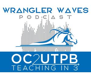 WRANGLER WAVES PODCAST - OC2UTPB TEACHING IN 3